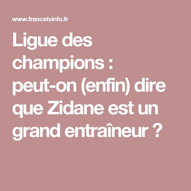 Ligue des champions : peut-on (enfin) dire que Zidane est un grand entraîneur ?