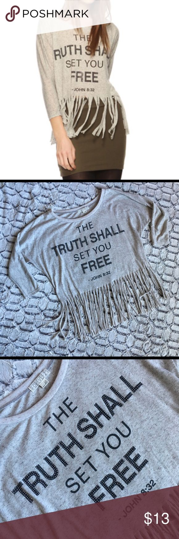 """FOREVER 21 """"John 8:32"""" Fringe Quarter Length Top New, never worn Forever 21 """"The Truth Shall Set You Free - John 3:16"""" quarter Length scoop neck fringe top. Material is semi see through but warmer. Perfect for fall or layered. Size XS 🌟 Smoke and pet free home Forever 21 Tops Crop Tops"""