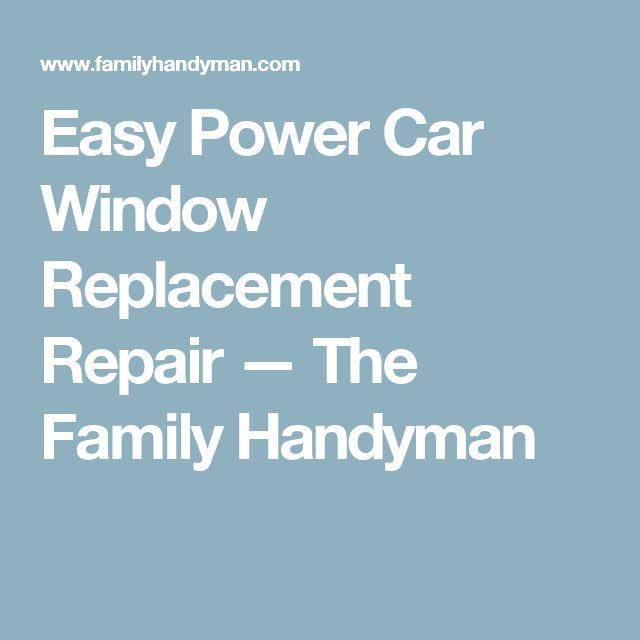 easy power car window replacement repair u2014 the family handyman