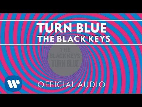 The Black Keys - Turn Blue [Official Audio] - YouTube