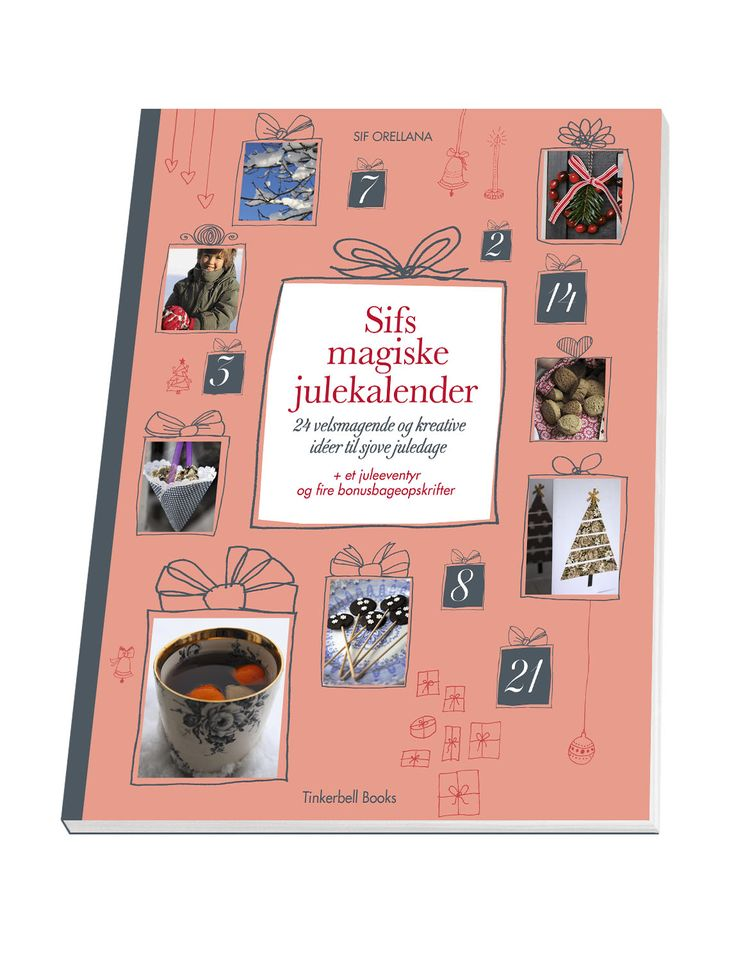 My Christmas book, 'SIfs magiske julekalender', with 24 DIY-, baking- and culinary ideas and recipes for Christmas (Printed in Danish).