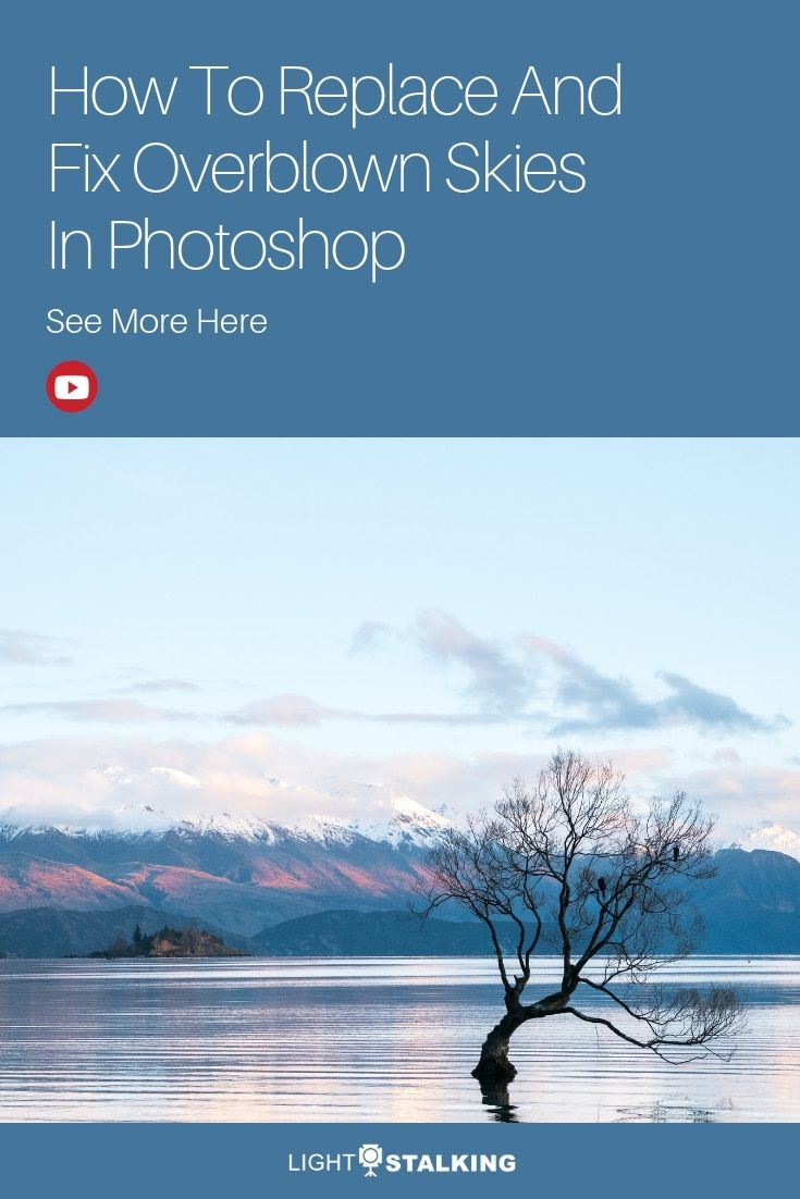 How To Replace And Fix Overblown Skies In Photoshop Sky Photoshop Photoshop Sky