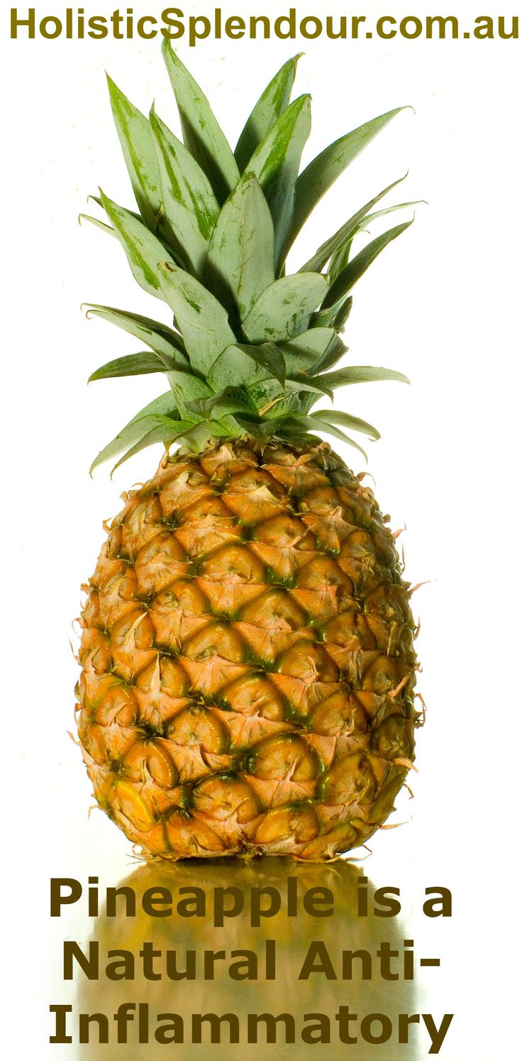 Pineapple is a natural anti-inflammatory. It is so easy to eat it fresh.