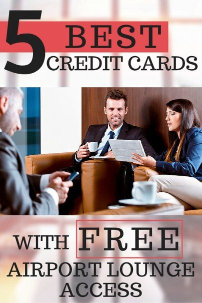 5 Best Credit Cards with Free Airport Lounge Access | Money Saving Travel Tips | How To Score Upgrades | To Travel Hacks | How To Get Free Stuff When Traveling