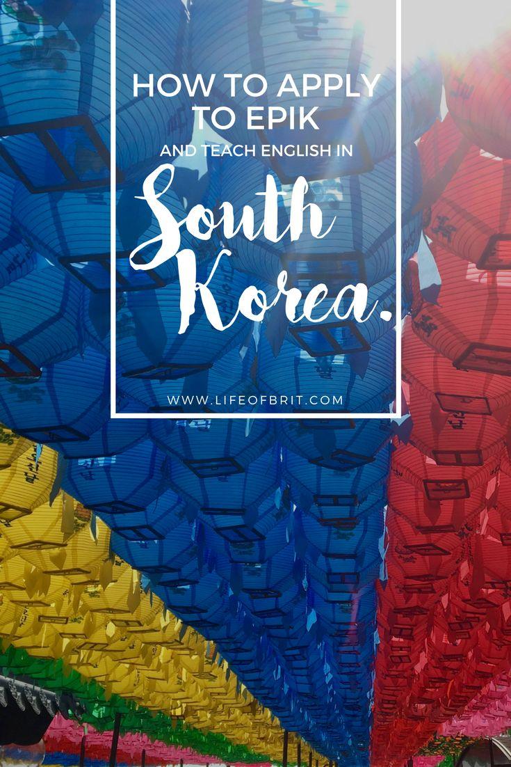 Everything you need to know to apply to teach English in South Korea via the EPIK program!