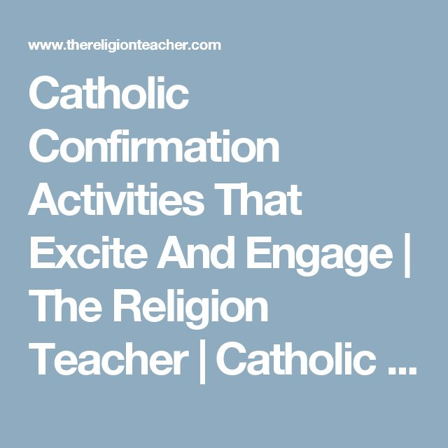 Catholic Confirmation Activities That Excite And Engage | The Religion Teacher | Catholic Religious Education