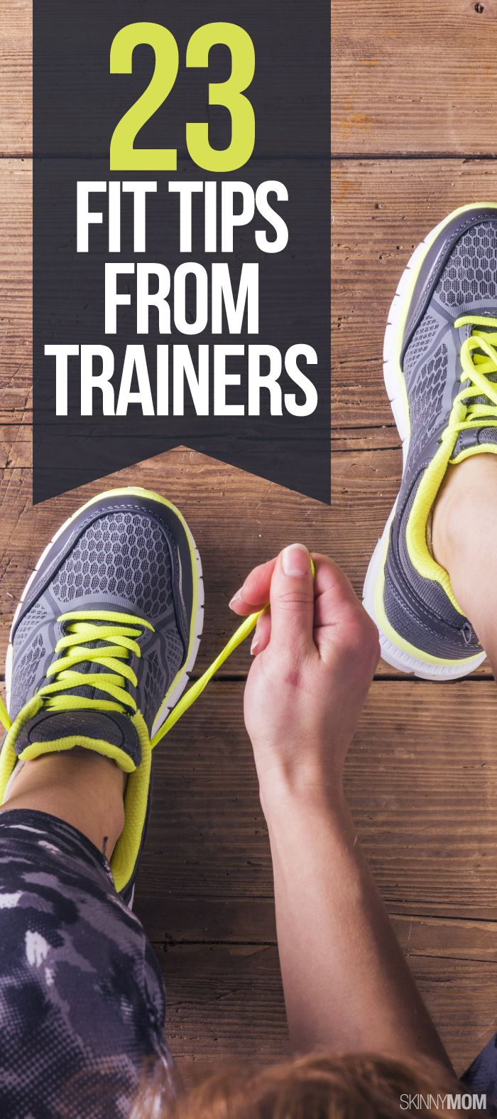 Fit tips from trainers to help lose the weight!
