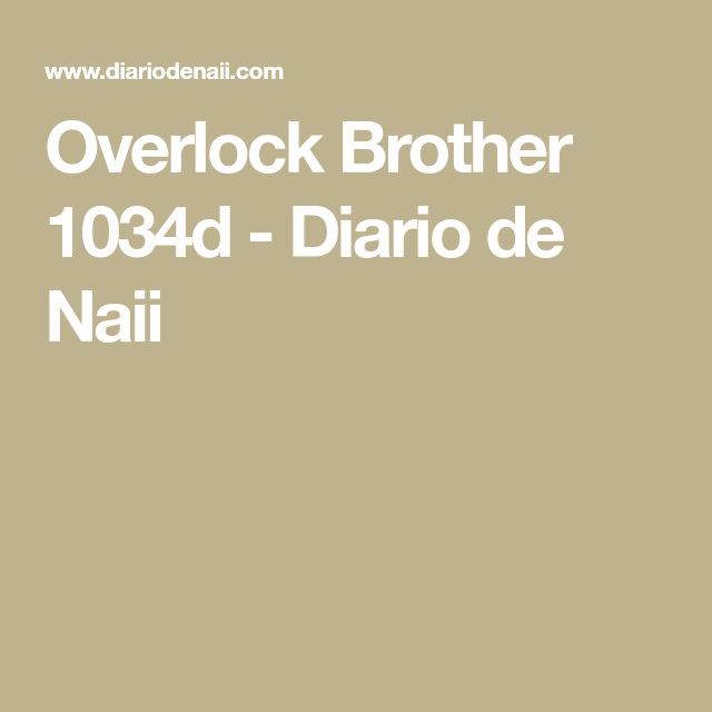 Overlock Brother 1034d - Diario de Naii