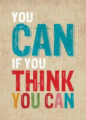 You can if you think you can.   +++For more quotes on #positivity and #happiness, visit http://www.hot-­-lyts.com/