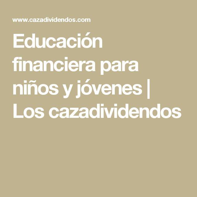 Educación financiera para niños y jóvenes | Los cazadividendos