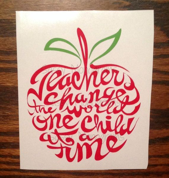 Teachers Change The World One Child At A Time ~ Word Apple Vinyl Decal