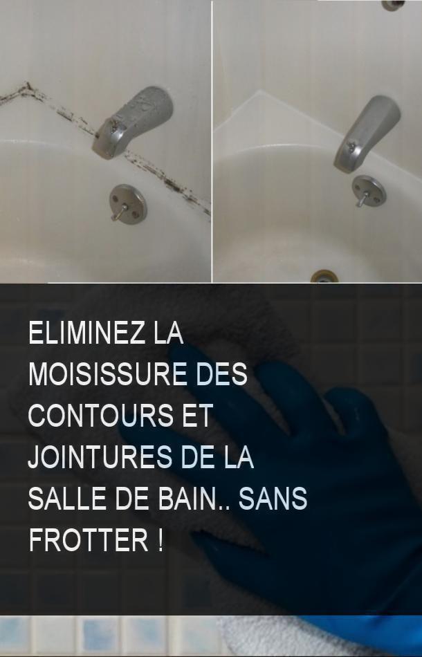 Eliminez La Moisissure Des Contours Et Jointures De La Salle De Bain Sans Frotter Moisissures Salle De Bain Moisissure