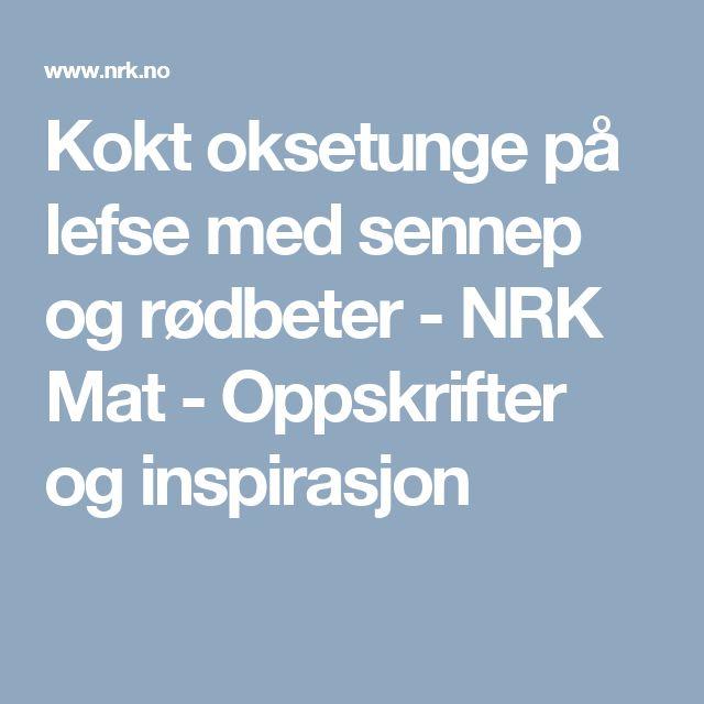 Kokt oksetunge på lefse med sennep og rødbeter - NRK Mat - Oppskrifter og inspirasjon