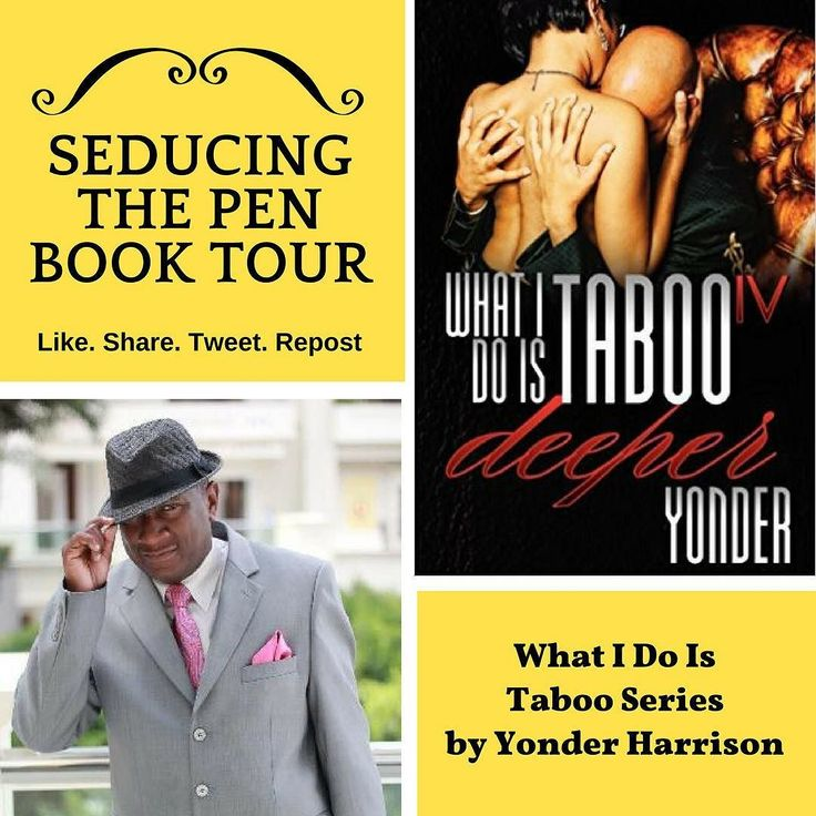 What I Do Is Taboo Series by Yonder Harrison   Yonder is the author of the What I Do Is Taboo Book Series. What I Do Is Taboo is an #erotic series of books following journeys of some special characters. Erotic in nature but also hilarious and exciting this collection of short stories inspired by true events gives his readers insight into a whole new world of #fantasy...or is it?   Yonder Harrison first explored writing after being drawn into the stories written by his favorite authors…