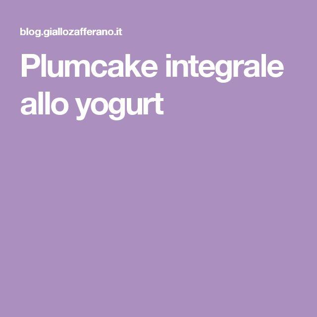 Plumcake integrale allo yogurt