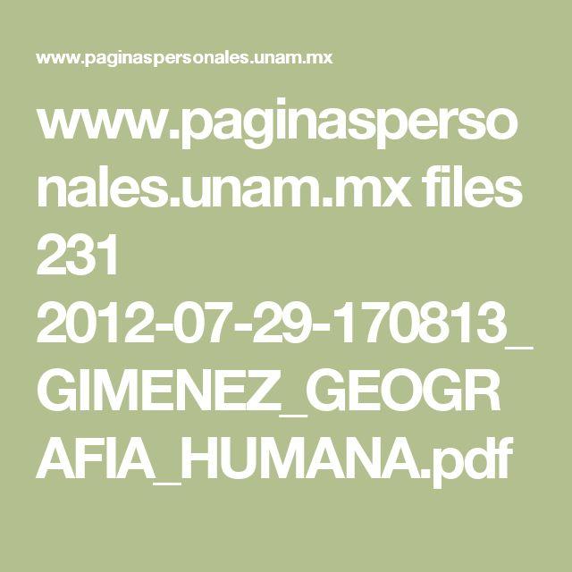 www.paginaspersonales.unam.mx files 231 2012-07-29-170813_GIMENEZ_GEOGRAFIA_HUMANA.pdf