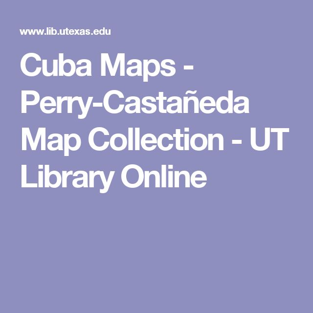 Cuba Maps - Perry-Castañeda Map Collection - UT Library Online