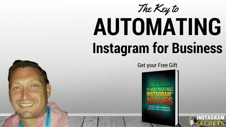 The Key to Automating Instagram for Business