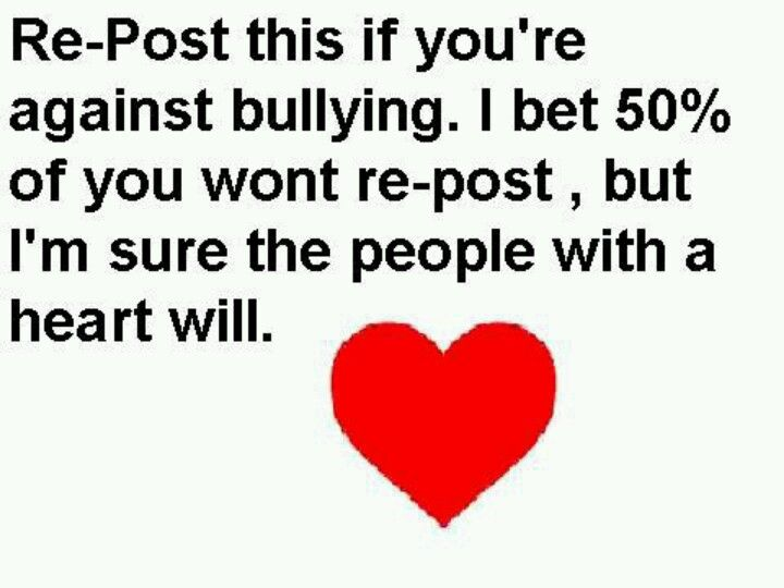 No bullying. Bullying NEEDS to stop. Help stop bullying.<< Repost!!!!