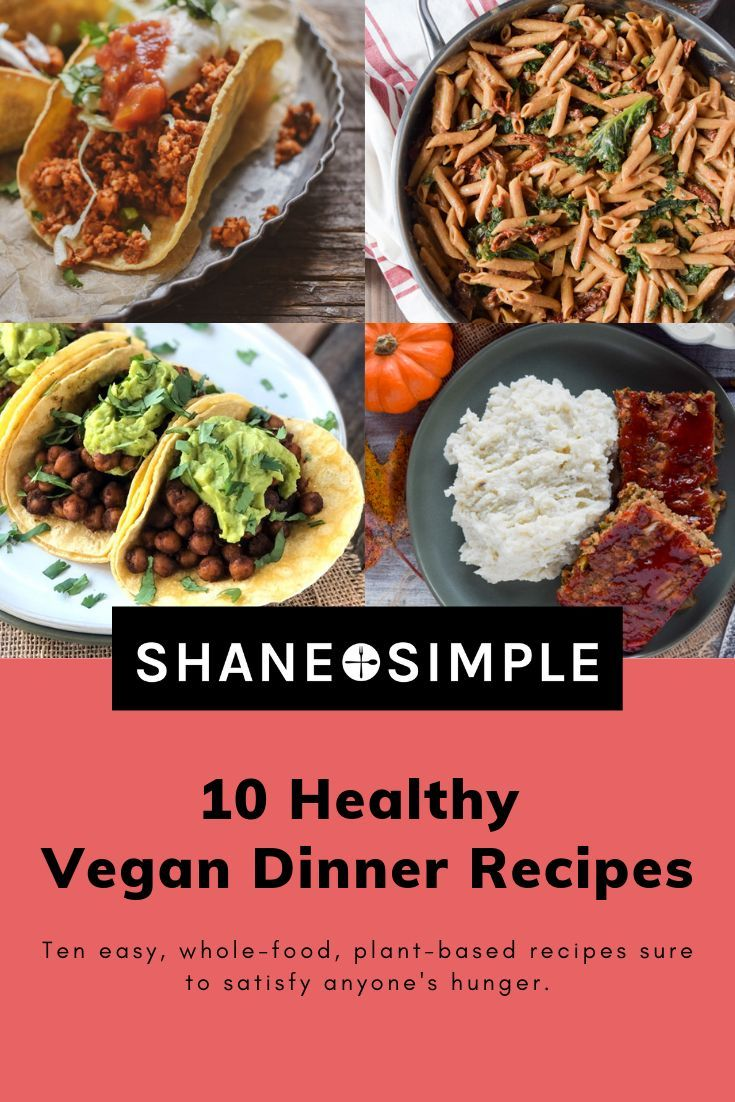 Ten Healthy Vegan Dinner Recipes That Are Whole Plant Based And Contain Absolutely No Oil Whol Vegan Dinners Healthy Vegan Dinner Recipes Whole Food Recipes