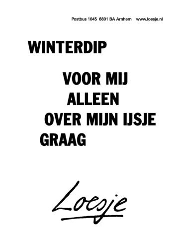Citaten Loesje Romantis : Winterdip voor mij alleen over mijn ijsje graag loesje