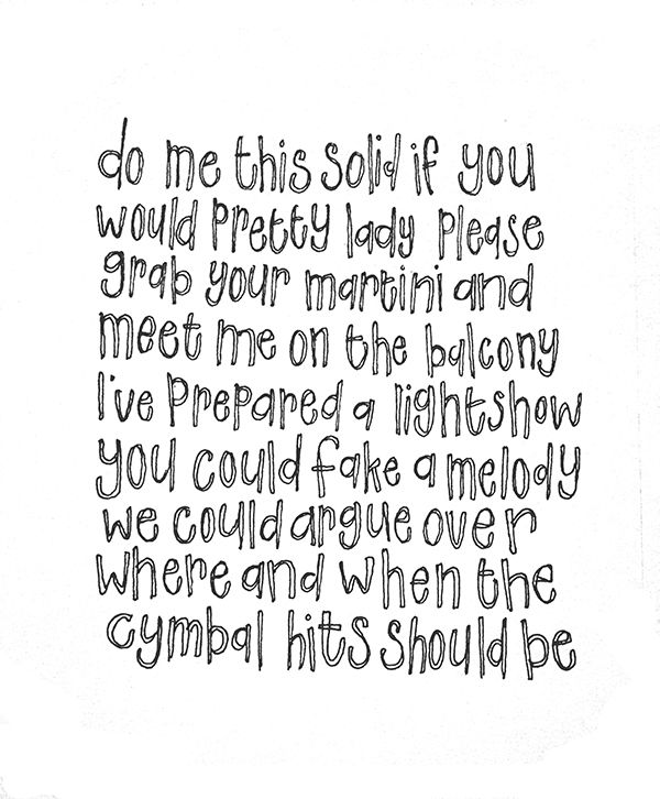 Rough doodle, hand lettering of lyrics from Hannah by the Freelance Whales. #music #pretty