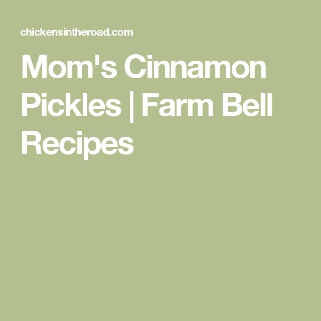 Mom's Cinnamon Pickles | Farm Bell Recipes