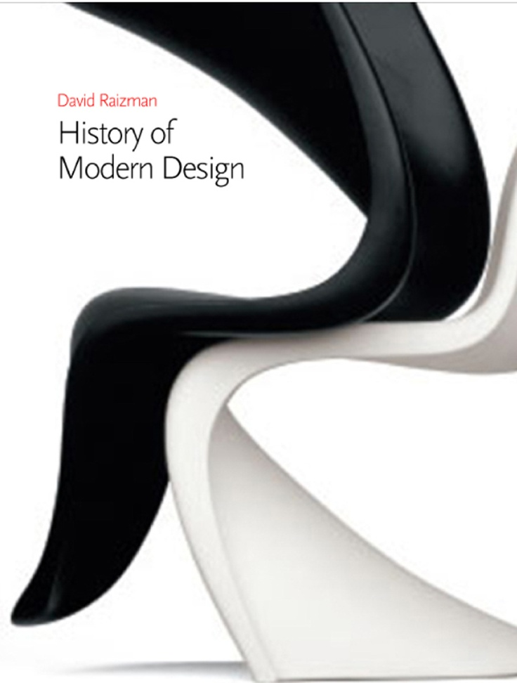 History of modern design : graphics and products since the Industrial Revolution / David Raizman