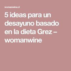 5 ideas para un desayuno basado en la dieta Grez – womanwine