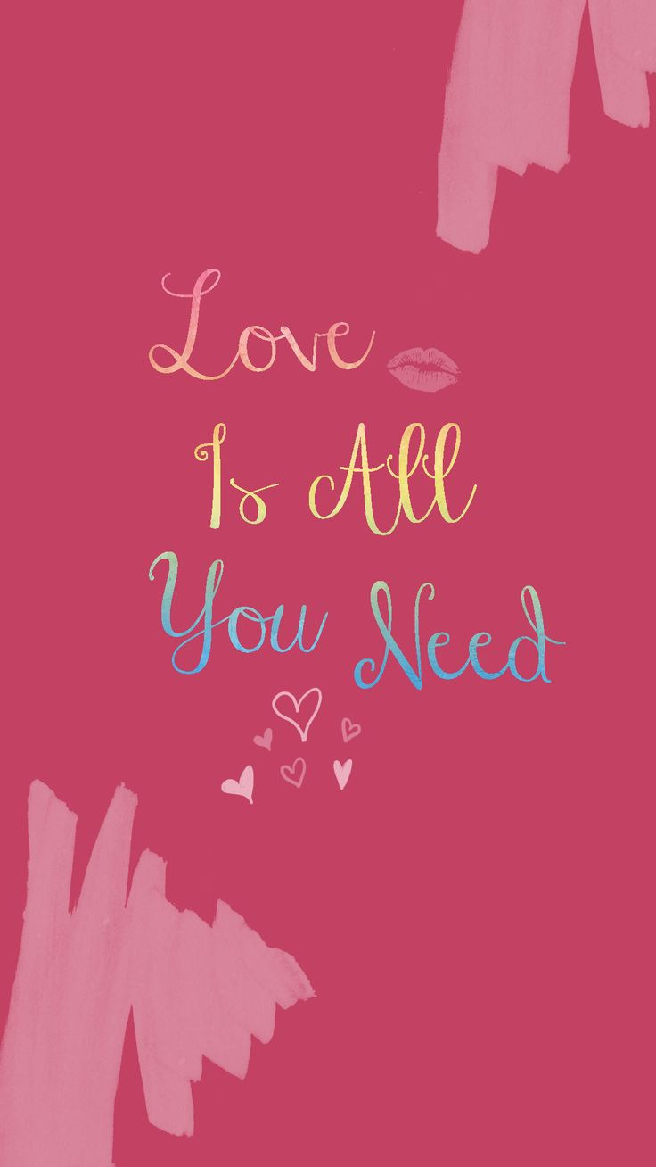Wallpaper iphone love quotes - Love Is All You Need Wallpaper