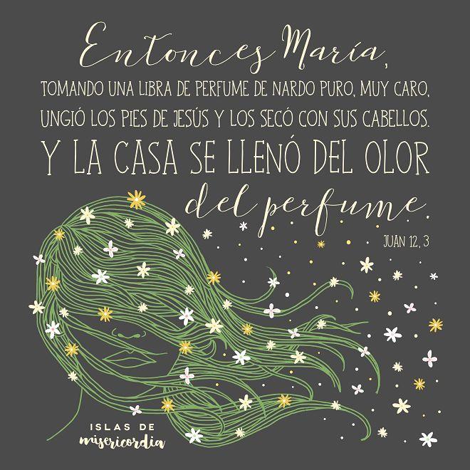 Islas de Misericordia by Sarai Llamas - Juan 12, 3 - María de Betania #bible #bibleverse #biblia #saraillamas #jesus
