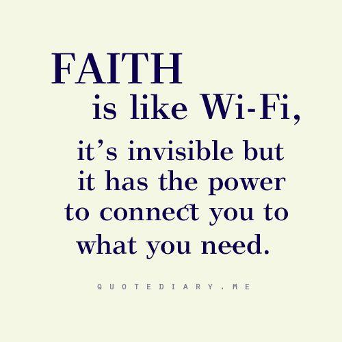 Faith is like wi-fi