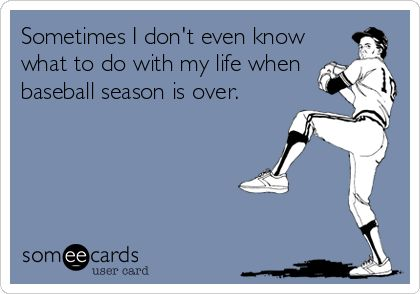 Is baseball season ever really over?!
