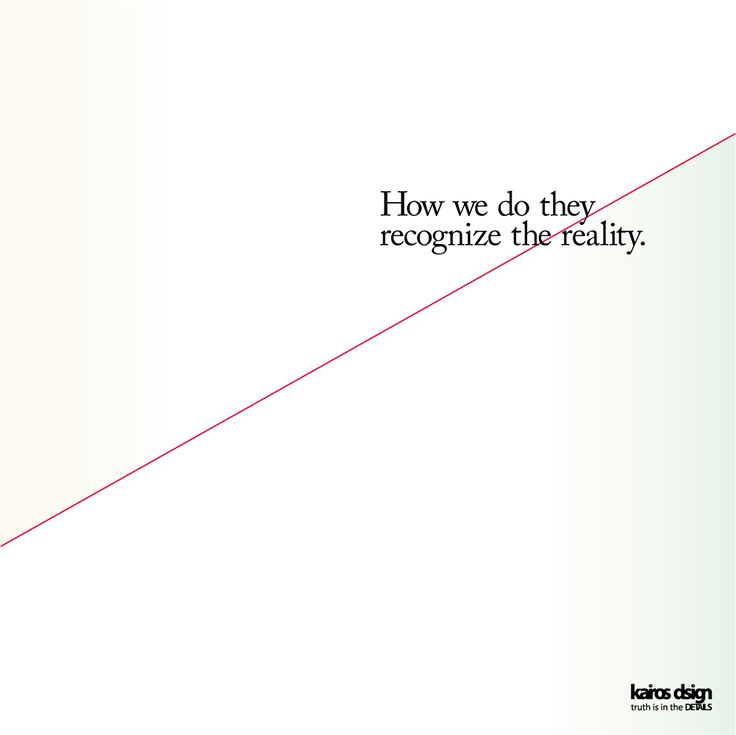 How we do they recognize the reality. - Kairos Design