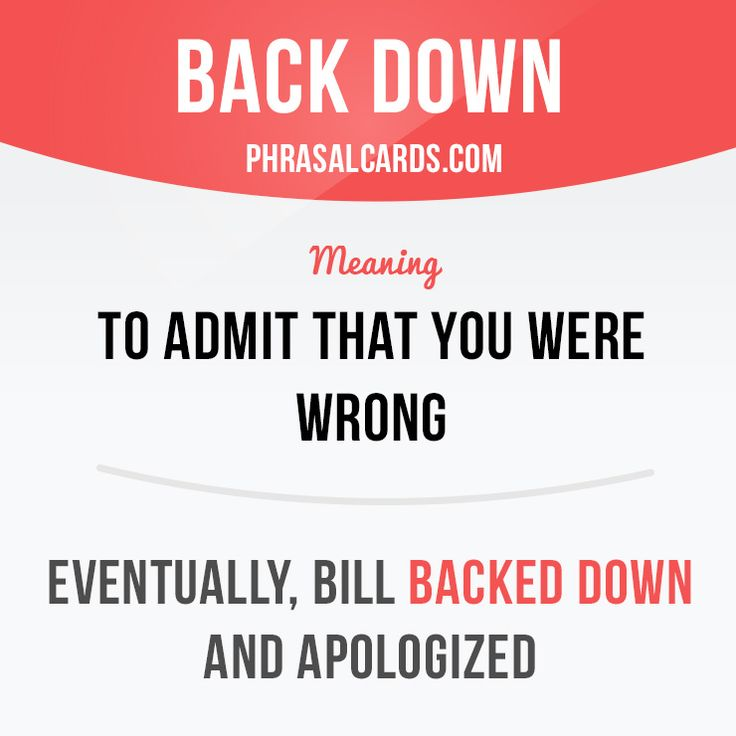 """""""Back down"""" means """"to admit that you were wrong"""".  #phrasalverb #phrasalverbs…"""