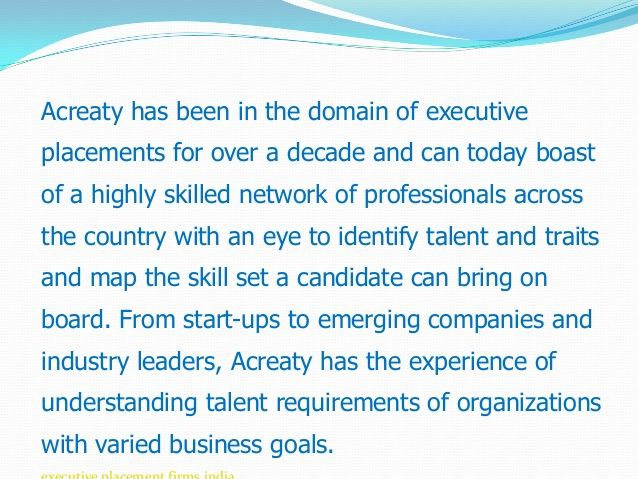 Acreaty has been in the domain of executive placements for over a decade and can today boast of a highly skilled network of professionals across the country ...