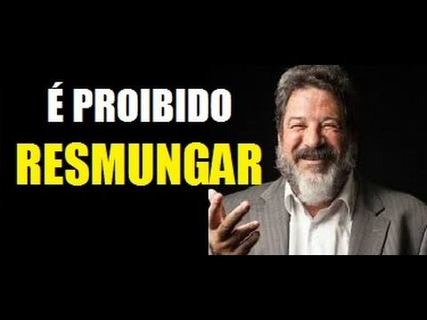 É PROIBIDO RESMUNGAR ● MÁRIO SERGIO CORTELLA
