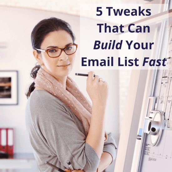 5 Tweaks That Can Build Your Email List Fast | Kellie O'Brien Media
