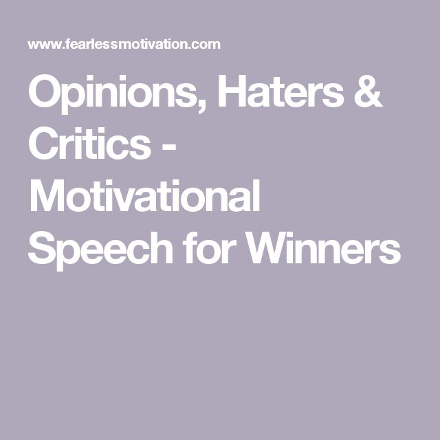 Opinions, Haters & Critics - Motivational Speech for Winners