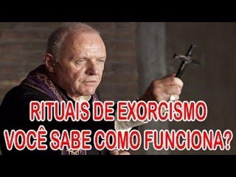 VOCÊ SABE COMO FUNCIONAM OS RITUAIS DE EXORCISMO?
