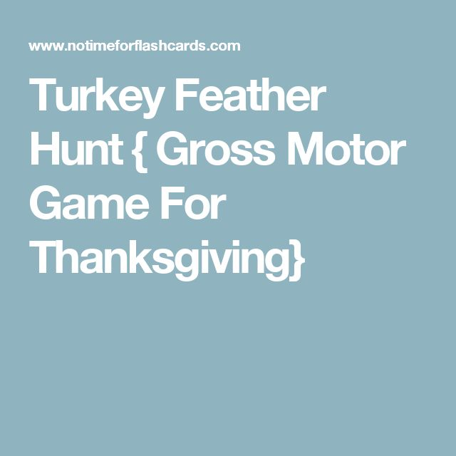 Turkey Feather Hunt { Gross Motor Game For Thanksgiving}