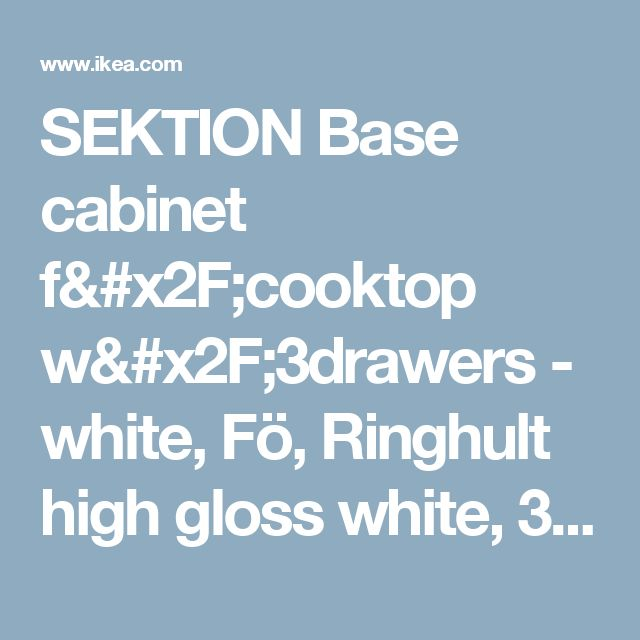 """SEKTION Base cabinet f/cooktop w/3drawers - white, Fö, Ringhult high gloss white, 30x24x30 """"  - IKEA"""