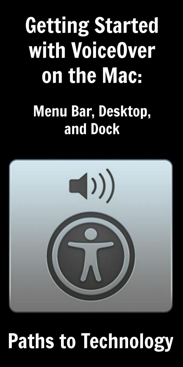 Getting Started With Voiceover On The Mac Menu Bar Desktop And Dock Students Tech Technology Assistive Technology
