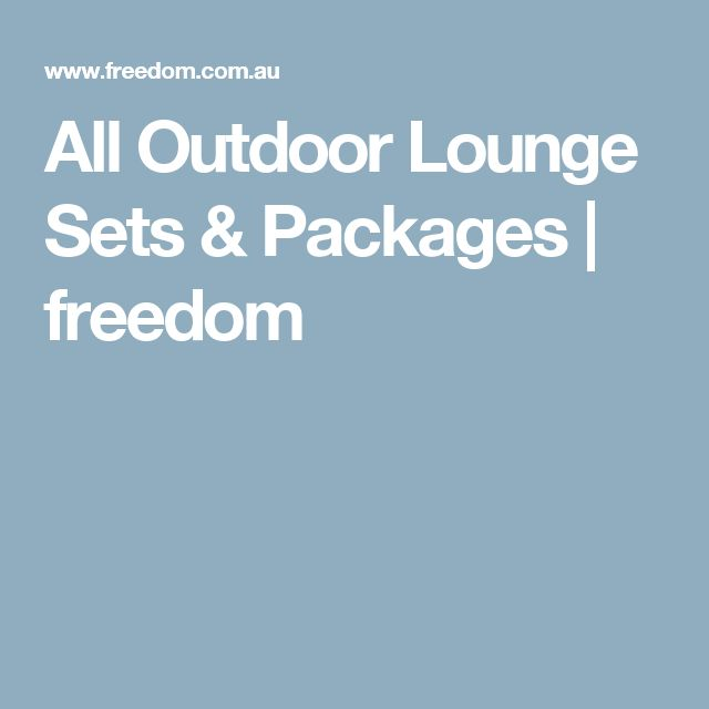 All Outdoor Lounge Sets & Packages | freedom