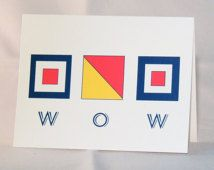 Wow Nautical Flag Note Card. Alphabet Flag Friendship house warming hostess gift  Boating design Sailing Theme