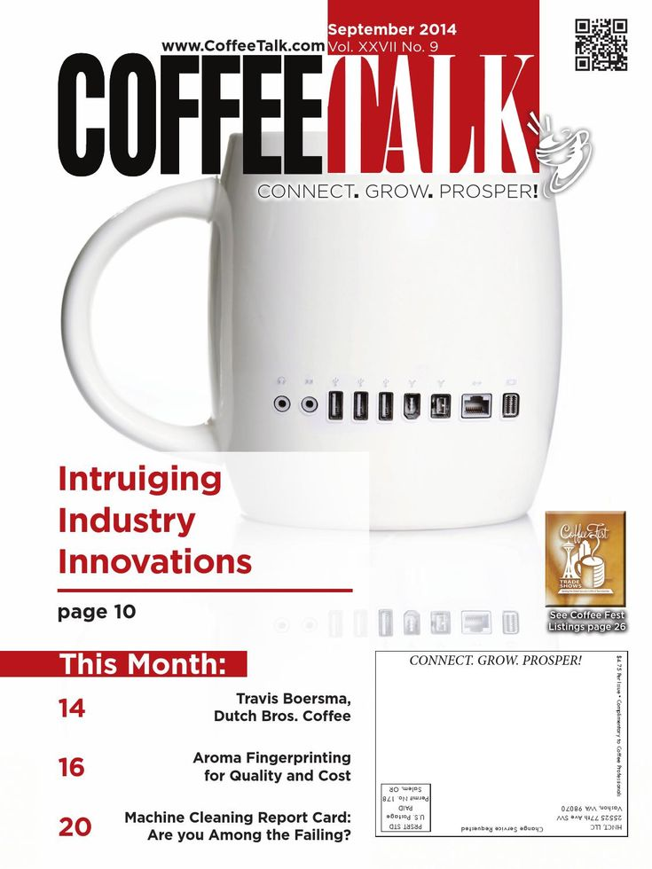 September 2014 September Top Stories: * Intriguing Industry Innovations * Travis Boersma, Dutch Bros. Coffee * Aroma Fingerprinting for Quality and Cost * Machine Cleaning report Card: Are You Among the Failing? INFORMATION IS POWER - Do you know as much as your competition?