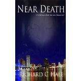 Near Death (Book 1 of the Near Death Series) (Kindle Edition)By Richard C Hale