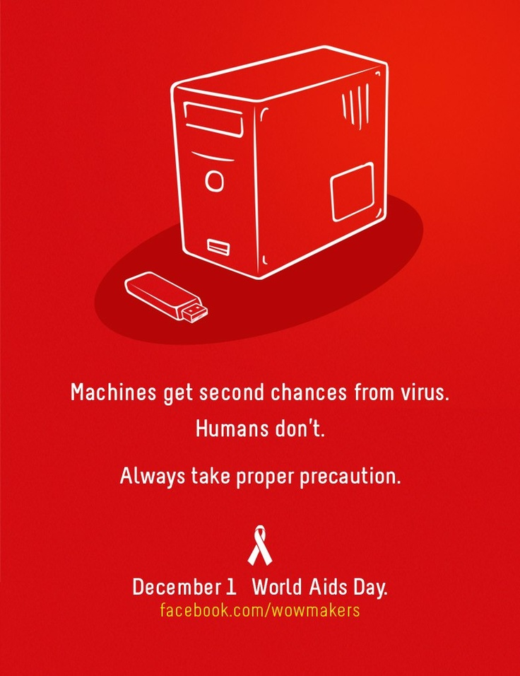 """Machines get second chances from virus. Humans don't. Always take proper precaution - World Aids Day"" (December 1)"