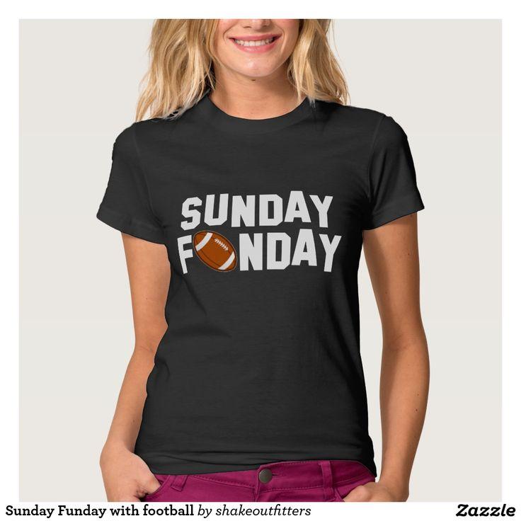 Sunday Funday with football T-Shirt Sunday funday, Texts and Mall