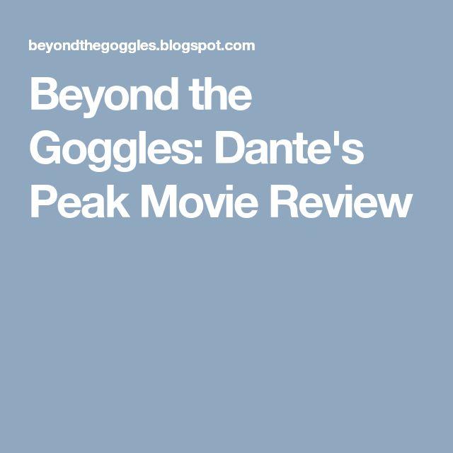 Beyond The Goggles Dante S Peak Movie Review Movies Teaching